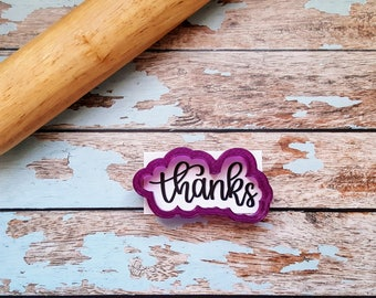 Thanks Hand Lettered Cookie Cutter and Fondant Cutter and Clay Cutter with Optional Stencil