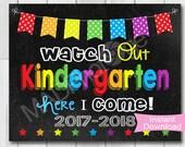Watch Out Kindergarten Chalkboard sign, Instant Download, 1st Day of Kindergarten, Preschool Graduation invitation, Printable photo prop