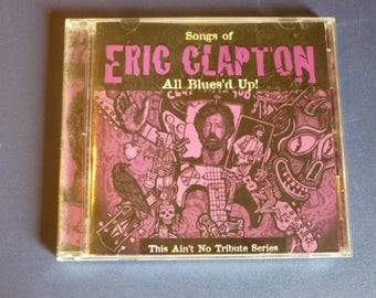Songs Of Eric Clapton All Blues'd Up  this Ain't No Tribute CD 9620 Rare