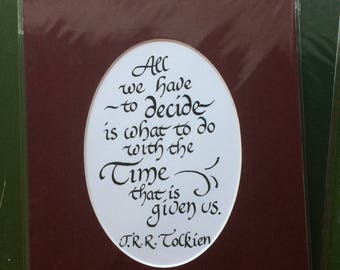 DISCOUNTED- All We Have to Decide matted print