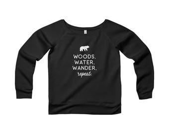Woods Water Wander Repeat, Adventure Sweatshirt, Adventure Pullover, Women's Adventure Sweatshirt, Women's Off-The-Shoulder Sweatshirt, Cozy