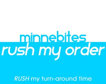 Add a Rush to your order - Upgrade your turn-around time