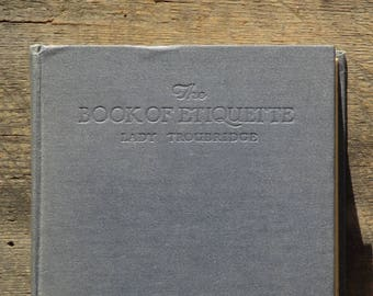 Etiquette book The Book of Etiquette by Lady Troubridge