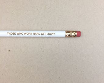 those who work hard get lucky engraved pencils in white. multiple quantities available. stay motivated!