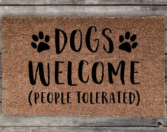 Dogs Welcome People Tolerated, Dog Lover, Wedding Gift, Closing Gift,  Housewarming Gift