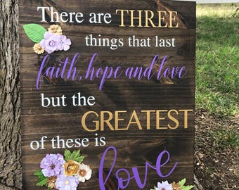 But the Greatest of these is Love - 1 Corinthians 13 wood sign