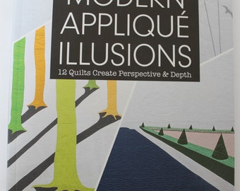 Modern Applique Illusions, quilt book, by Casey York, applique patterns, quilt patterns, quilt pattern book