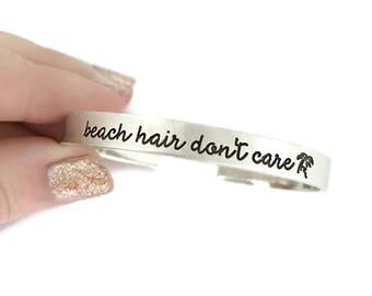 Beach Hair Don't Care Cuff - Beach Bracelet - Beach Jewelry - Personalized Cuff - Hand Stamped Jewelry Personalized Jewelry Engraved Cuff