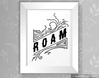 Roam Printable - Roam Wall Art Download & Print - Roam Wild, Adventure Themed Bedroom Wall Decor - Instant Downoad and Print Roam the world
