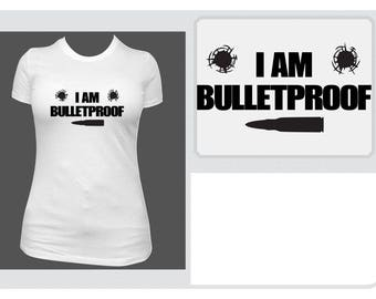 T-Shirt- I am Bulletproof