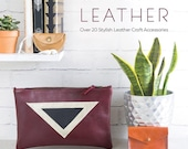 Sew Luxe Leather Craft Book of 20 Project Ideas by Rosanna Clare Gethin