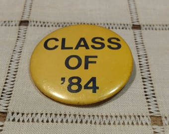 Vintage Class of 84 Button / Pin / Yellow