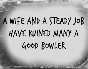 Bowler Sayings / Bowler Phrase / Bowler Motto / 8.5x11 / Free US Shipping / MVMayoPhotography
