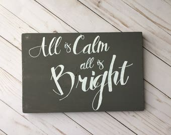 Christmas decoration wood sign All is calm all is bright