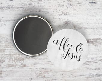 """Coffee and Jesus 2.25"""" Magnet"""
