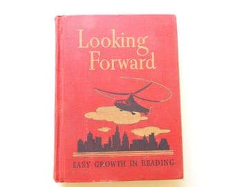 Looking Forward - Easy Growth In Reading - 1949 Illustrated Children's Reader