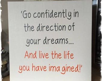 Handmade  'Go Confidently' sign, plaque, board. House Gift.