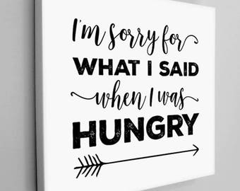 I'm Sorry for What I Said When I Was Hungry Canvas Wrap, Funny Kitchen Art, Kitchen Canvas, Funny Home Art, Hangry Sign, Anniversary Gift