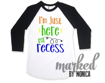 I'm just here for recess, Recess,T-shirt Design,svg,dxf,eps,Files Electronic Cutting Machines,Silhouette,Cameo,Cricut,Instant Download