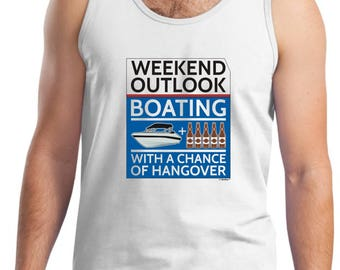 Funny Gift Weekend Outlook Boating With a Chance of Hangover Tank Top 2200 - PP-928
