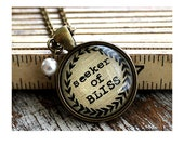 BYE BYE SALE!  Seeker of Bliss Inspired Pendant Necklace, Motivational Gift, Word Art, Spiritual Quotes, Choose Joy, Aged Bronze Pendant