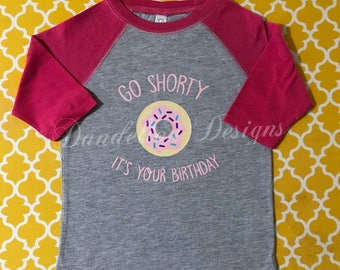 Donut Birthday Shirt Go Shorty Its Your Birthday Pink Raglan Sprinkles Donut Ever Grow Up Sweet Birthday Girls Girl's Bday