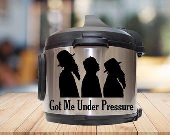 Instant pot Decal, got me under pressure, IP decal, crock pot decal, pressure cooker