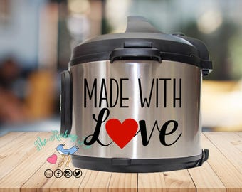 Instant pot Decal, made with love, instant pot sticker, IP decal, crock pot decal, pressure cooker