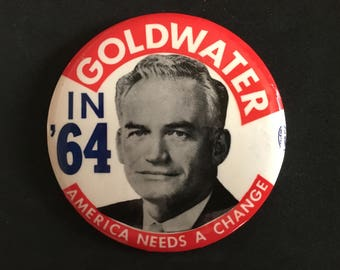 "Vintage Goldwater 1964 Presidential Campaign Button/ Goldwater in '64 ""America Needs A Change""/ 1964 Election"