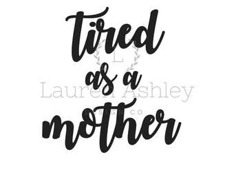 Tired As A Mother PNG