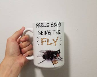 Feels Good Being This Fly-- Funny Coffee Cup- House Fly- Deal With It Meme Gift- House Fly Coffee Mug- Funny Coffee Mug- Unique Gift