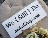 We Still Do Sign, And Always Will, Wedding Vow Renewal Sign, Vow Renewal, Wedding Sign, We Do Sign, Anniversary Sign, Vow Renewal Ceremony