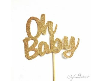 Oh Baby Cake Topper - Gender Reveal, Baby Shower, Cake Decorations, Props