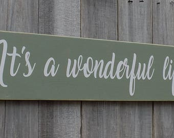 It's a wonderful life! Wooden sign, Inspirational saying. Made from recycled wood, 5 X 24 inches