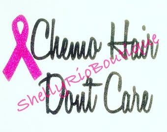 Chemo Hair Don't Care Shirt, Cancer Shirt, Chemo Shirt