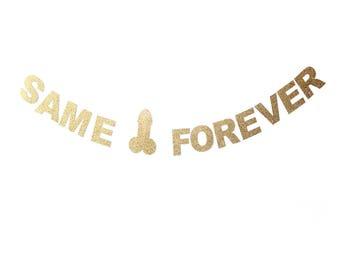 Same Penis FOREVER! Bachelorette banner, bridal shower banner, glitter banner, penis banner