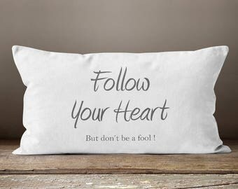 Funny Quotes, Motivational, Follow Your Heart, Follow Your Dreams, Quote Pillow, Funny Pillow, Gifts for Her, Gifts for Women