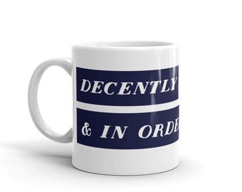 Decently and In Order Mug