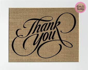 UNFRAMED Thank You / Burlap Print Sign 5x7 / Rustic Vintage Shabby Chic Entryway Wedding Decor Sign Love House Sign