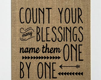 UNFRAMED Count Your Blessings Name Them One By One / Burlap Print Sign 5x7 8x10 / Rustic Vintage Home Decor Love House Sign Housewarming