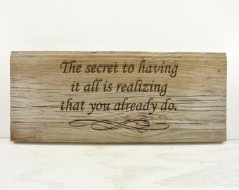 Secret to Having It All Barnwood Sign