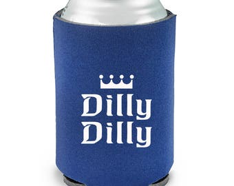 Dilly Dilly Beer Can Bottle Cooler Beverage Insulator