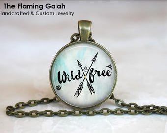WILD and FREE Pendant • Be Free Quote • Freedom • Love Life • Leave Her Wild • Gift Under 20 • Made in Australia (P1548)