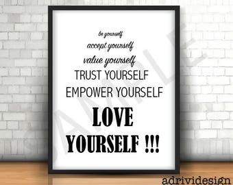 Be yourself, accept, value, trust, empower and LOVE yourself, inspirational quote, wall art decor, any occasion, gift, uplifting thoughts