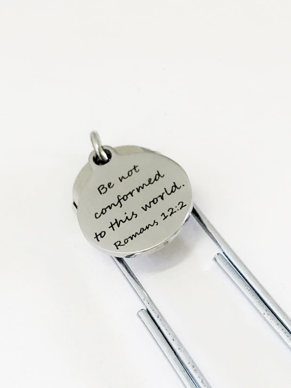 Christian Gifts, Christian Bookmark, Be Not Conformed To This World Bookmark, Scripture Gifts, Bible Verse Gifts, Christian Bible Charm