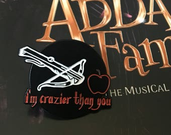 Crazier Than You Wednesday Addams Inspired Addams Family Musical Enamel Pin