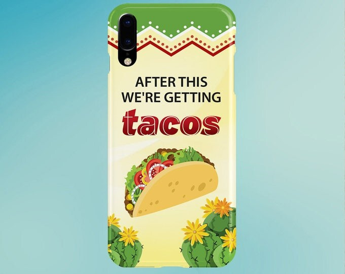 Featured listing image: After This, We're Getting Tacos Phone Case - iPhone X - iPhone 8 Plus - Tough iPhone Case - Galaxy s8 - Samsung Galaxy s8 Plus - Food Quotes