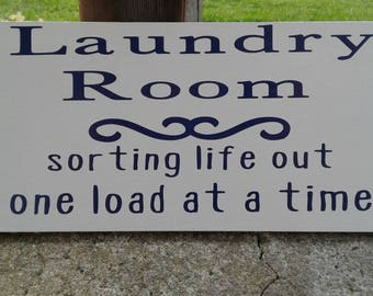 White Laundry Room Sign, Sorting Life Out One Load At A Time