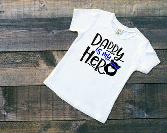 Daddy is my hero/ police/ police officer/ blue line/ daddy is a police officer/ badge/ blue line badge/ dad/ unisex kids/ hero shirt