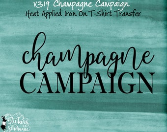 v319*+ IRON ON Champagne Campaign Heat Applied T-Shirt Fabric Transfer Decal